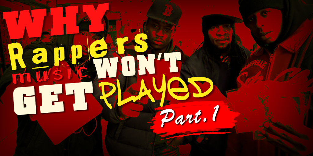 why rappers music wont get played pt1