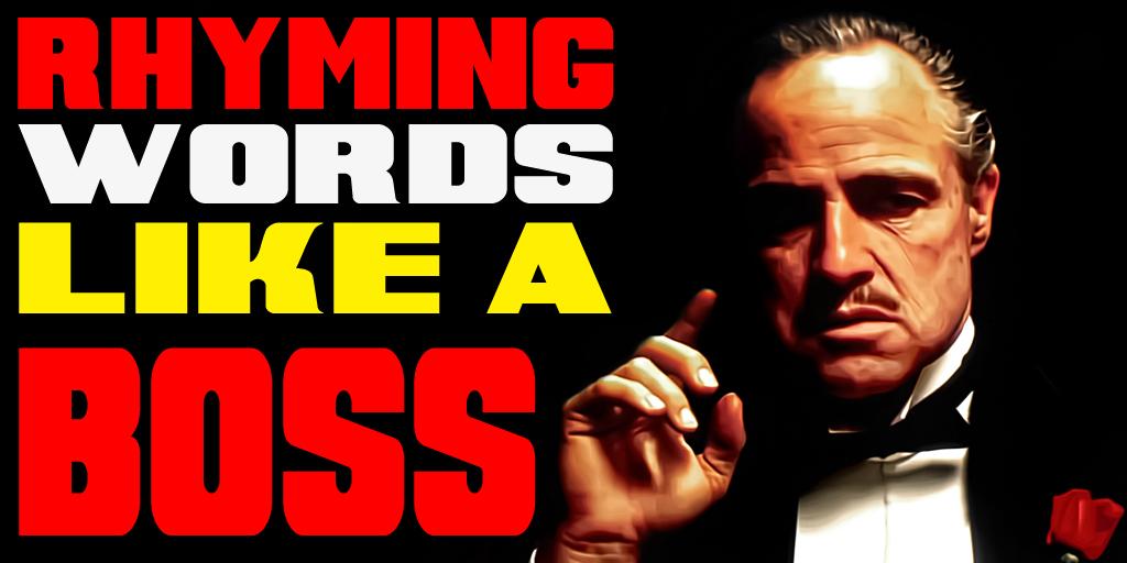 Rhyming Words Like A Boss