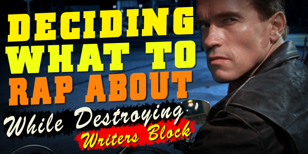 what to rap about while destroying writers block