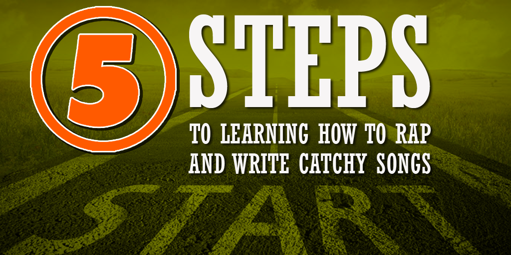 5 step guide how to rap and write songs