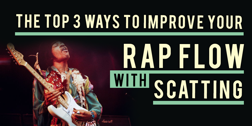 how to improve your rap flow with scatting